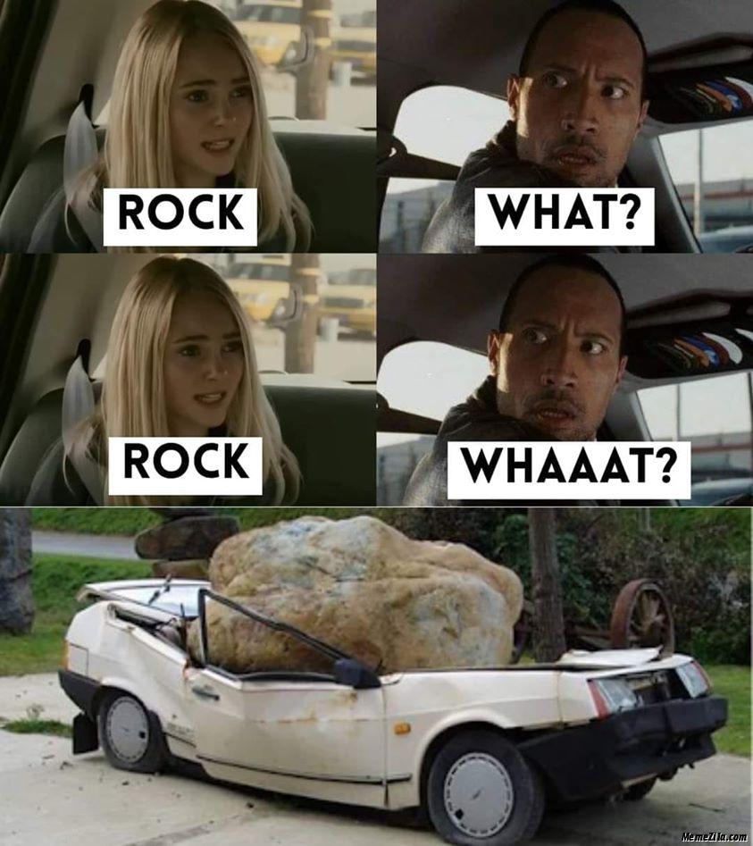 Rock What Rock Whaaat Rock on car meme