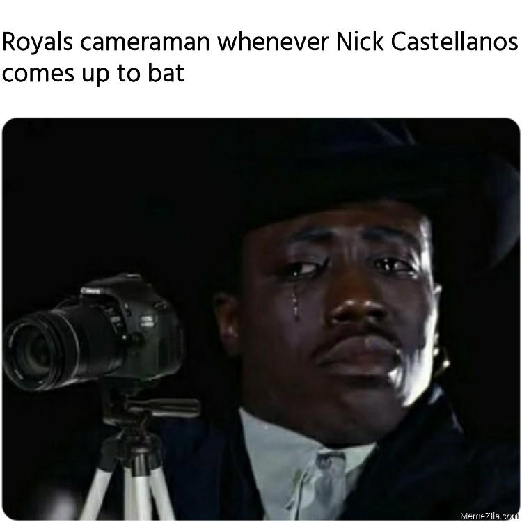 Royals cameraman whenever Nick Castellanos comes up to bat meme
