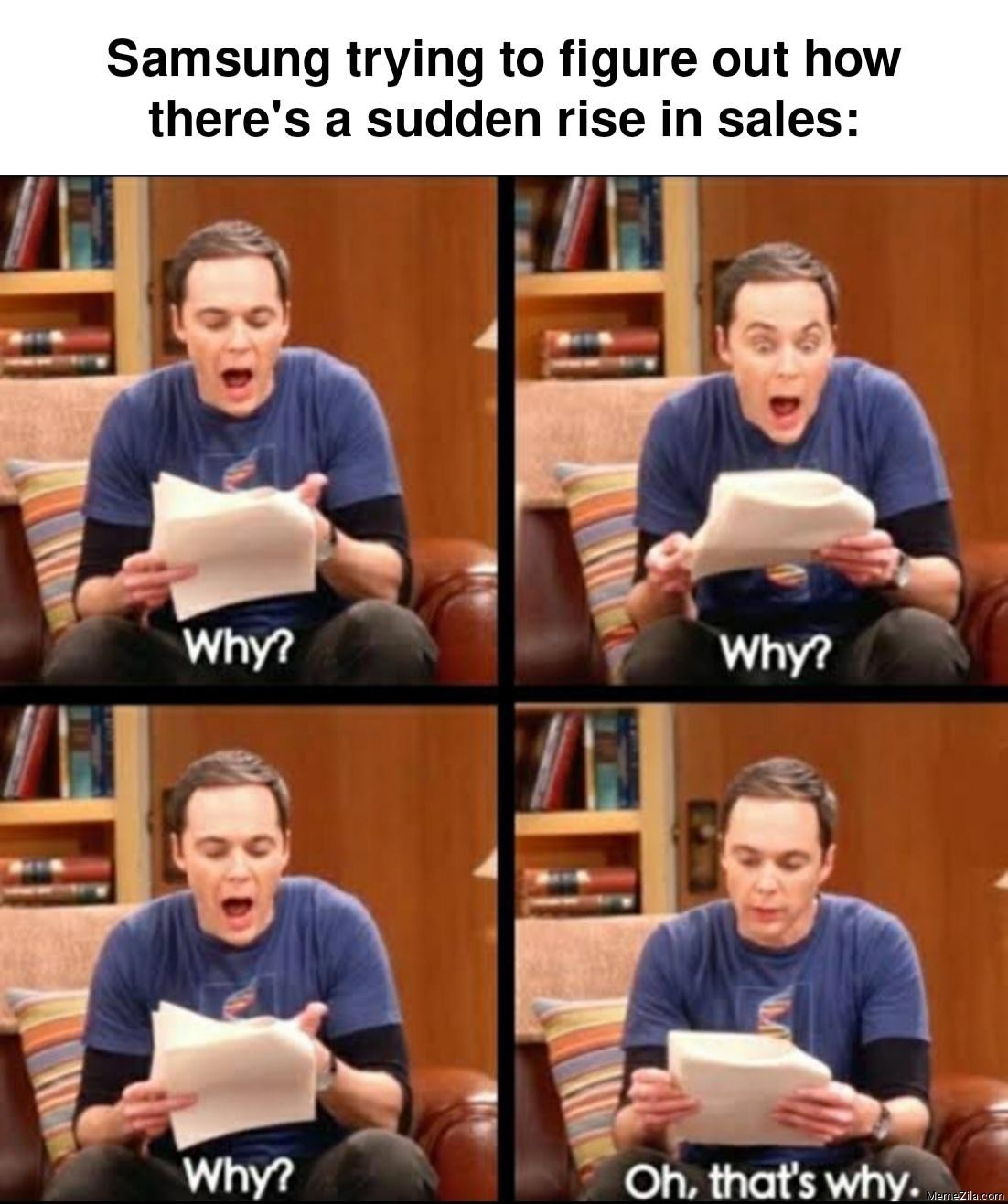Samsung trying to figure out how theres a sudden rise in sales meme