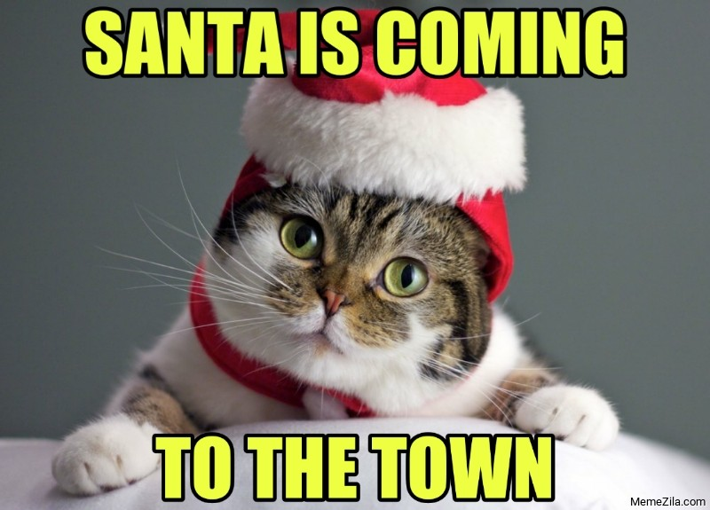Santa is coming to the town meme