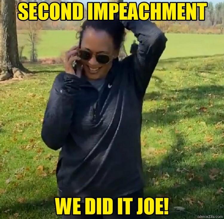 Second impeachment We did it joe meme