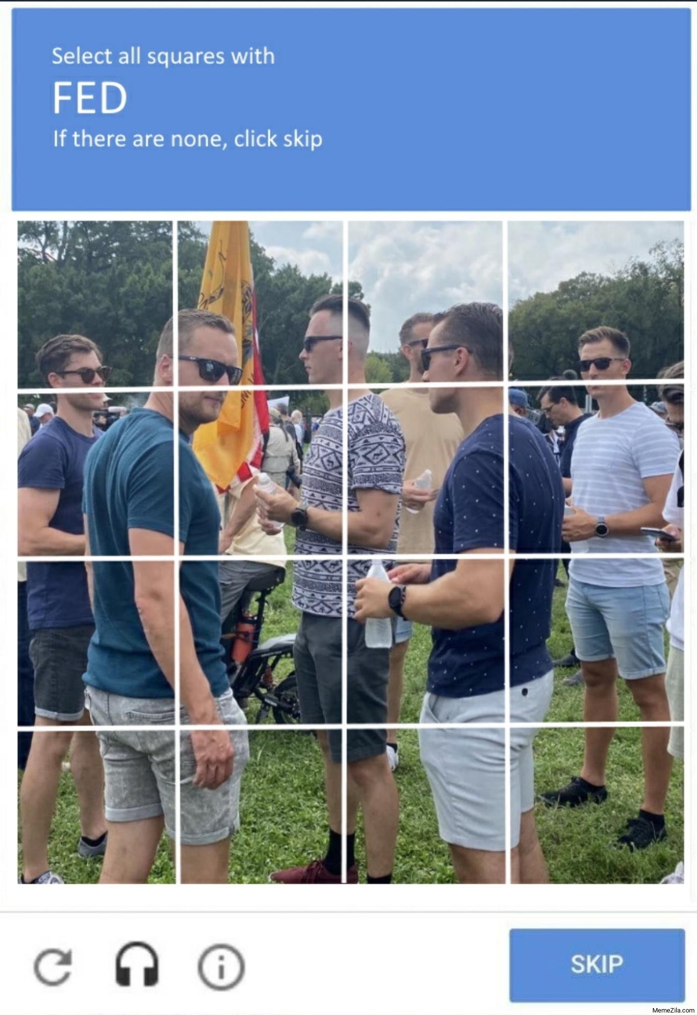 Select all squares with FED if there are none, click skip meme