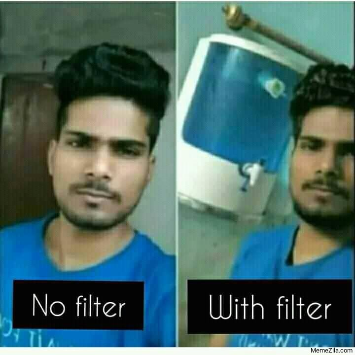Selfie with no filter Selfie with filter meme