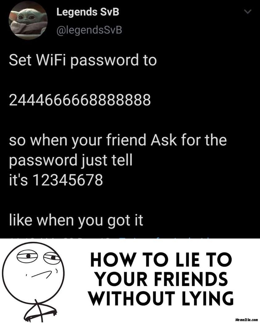 Set wifi password to 2444666668888888 meme