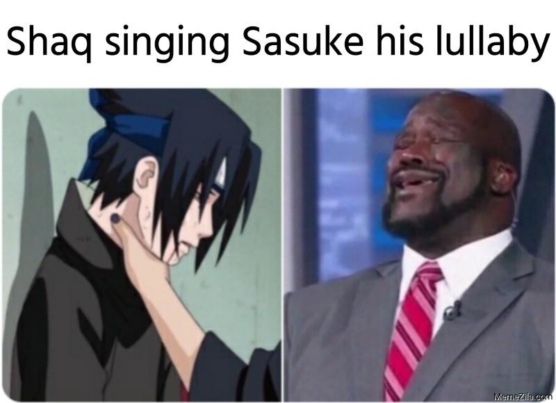 Shaq singing Sasuke his lullaby meme