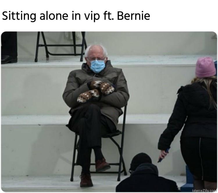 Sitting alone in vip ft Bernie meme