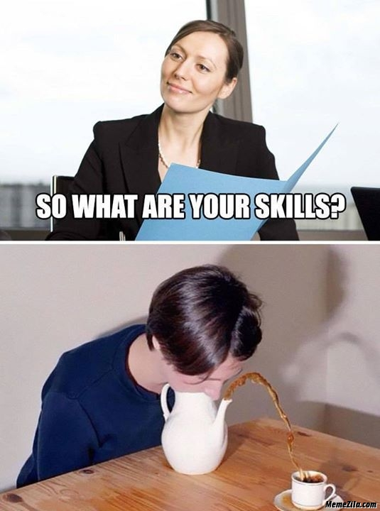 So what are your special skills meme