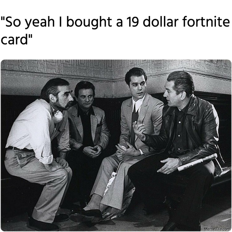 So yeah I bought a 19 dollar fortnite card meme