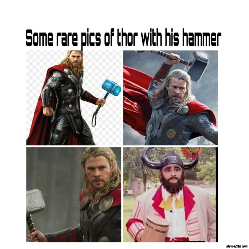 Some rare pics of thor with his hammer meme