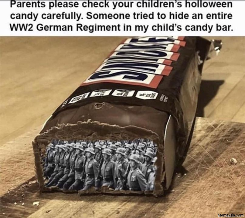 Someone tried to hide an entire ww2 German regiment in my childs candy bar meme