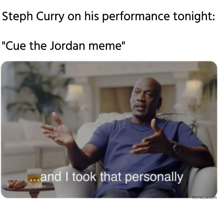 Steph Curry on his performance tonight Cue the Jordan meme meme