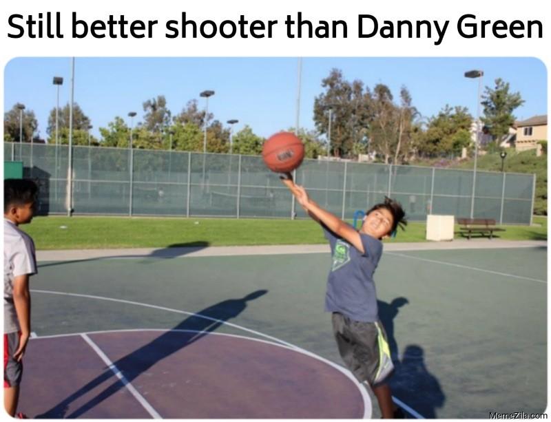 Still better shooter than Danny Green meme