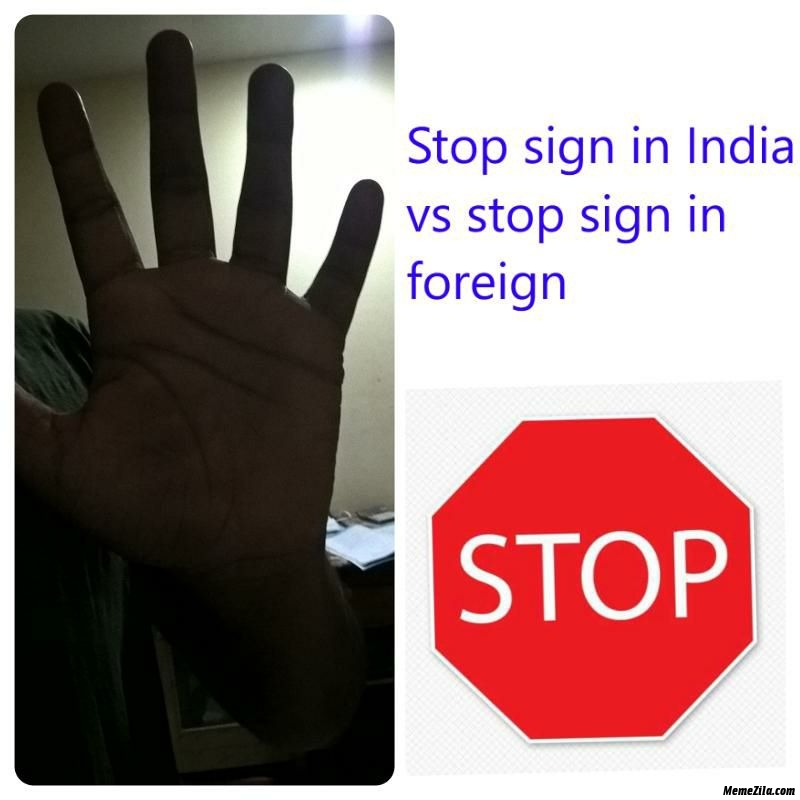 Stop sign in India vs stop sign in other countries meme