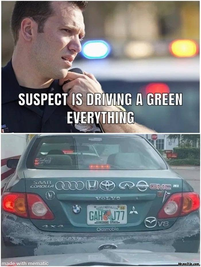 Suspect is driving a green everything meme