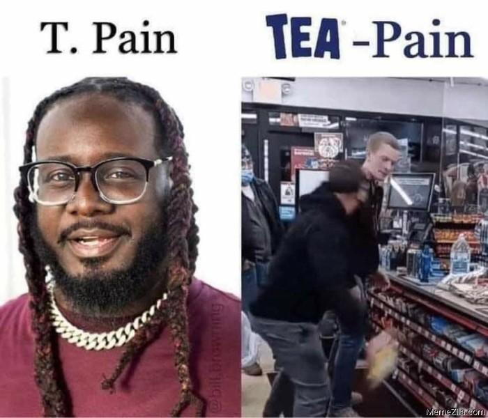 T Pain vs Tea pain meme