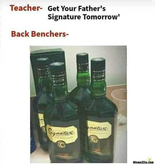 Teacher get your father signature tomorrow meme