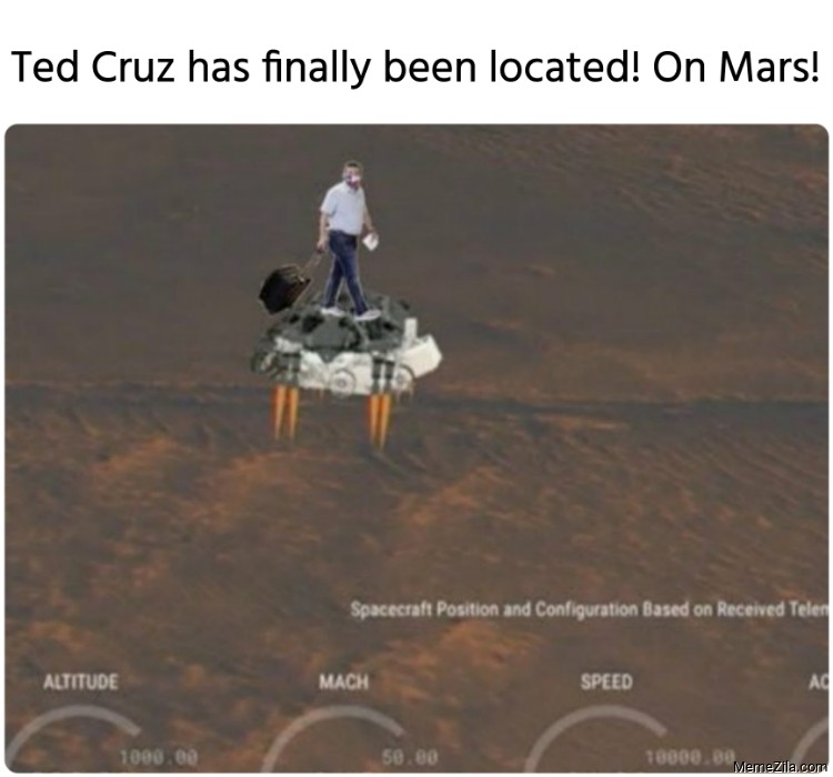 Ted Cruz has finally been located! On Mars meme