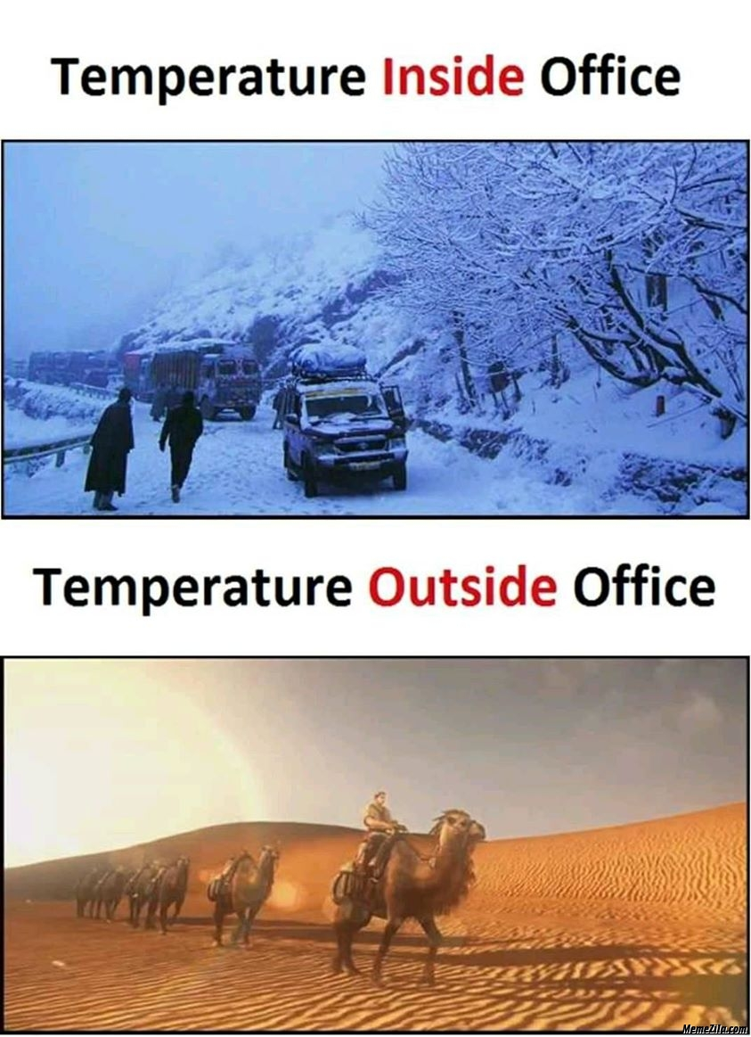 Temperature inside office vs Temperature outside office meme