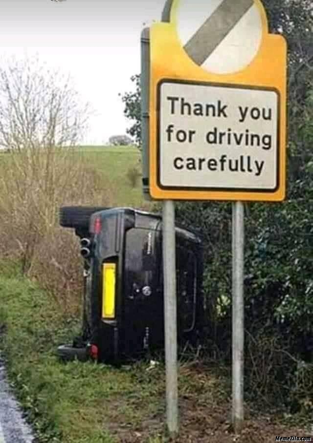 Thank you for driving carefully meme