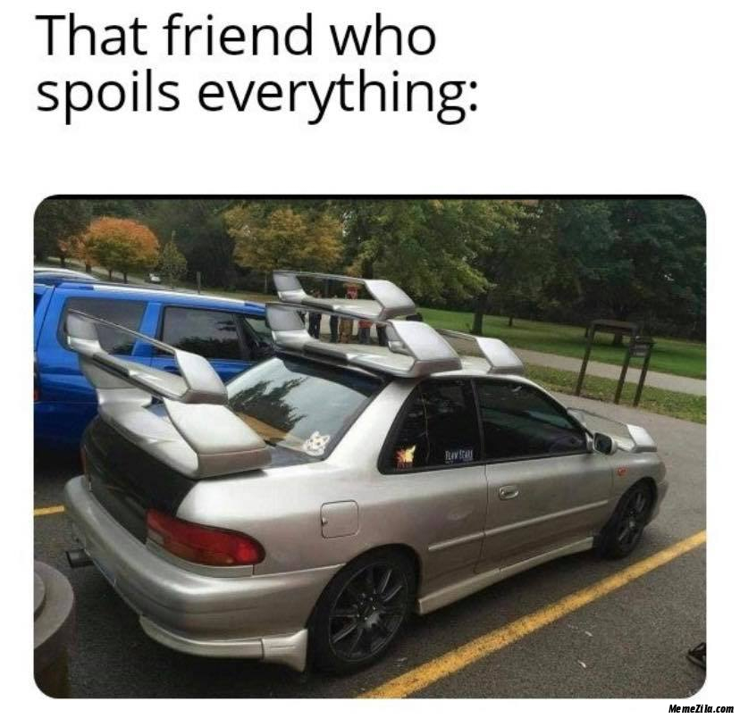 That friend who spoils everything meme
