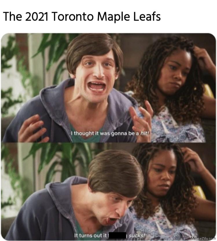 The 2021 Toronto Maple Leafs meme