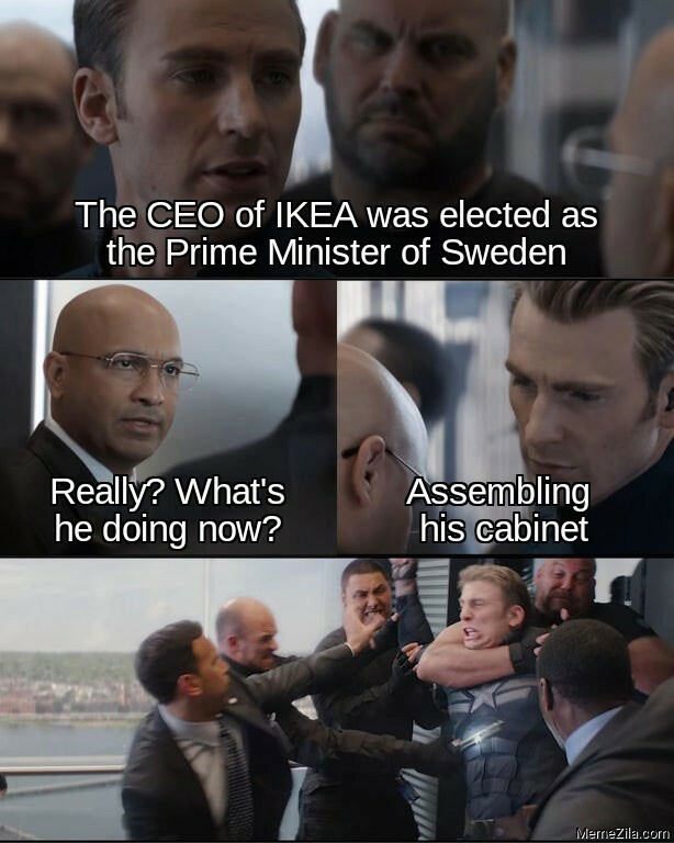 The CEO of Ikea was elected as Prime Minister of Sweden Assembling his cabinet meme