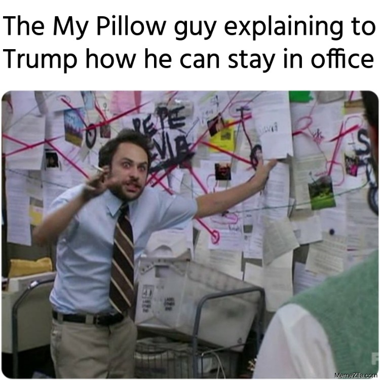 The My Pillow guy explaining to Trump how he can stay in office meme