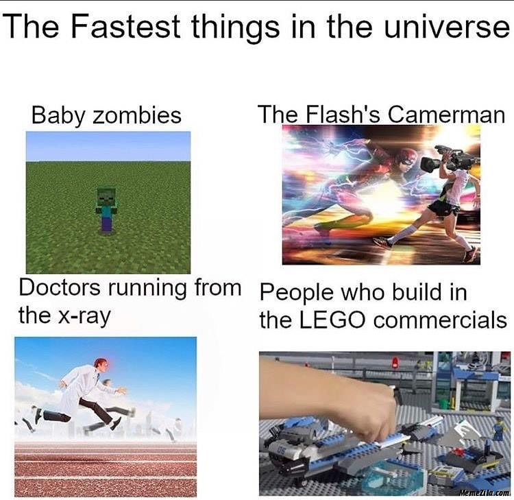 The fastest things in the universe The people who build in the Lego commercials meme