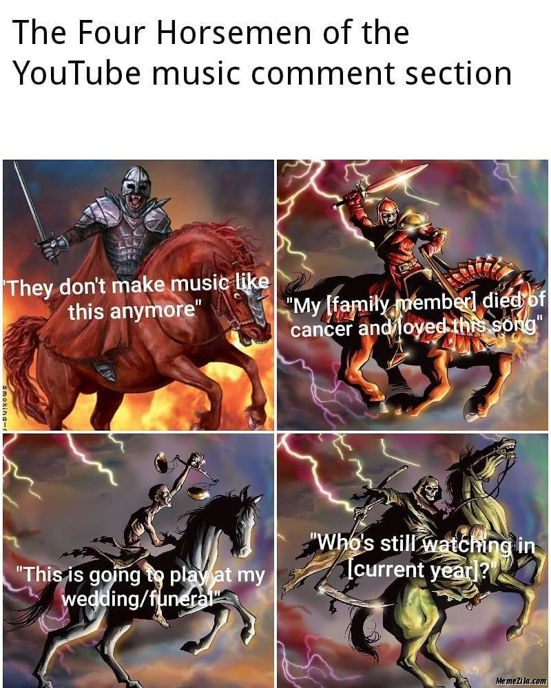 The four horsemen of the Youtube music comment section meme
