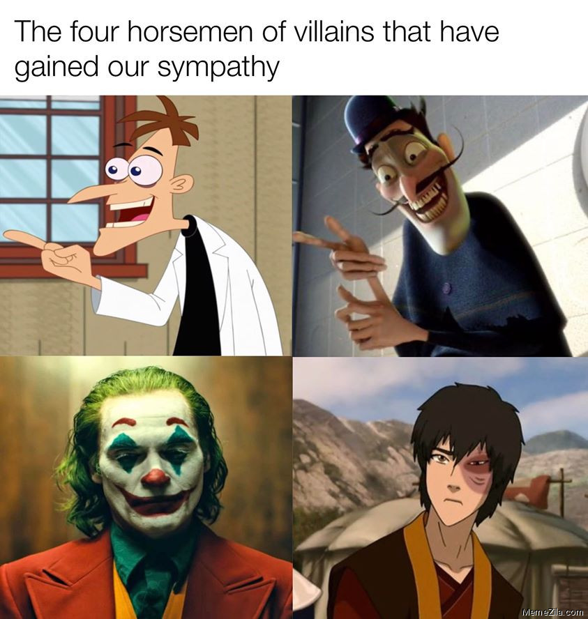 The four horsemen of villains that have gain our sympathy meme