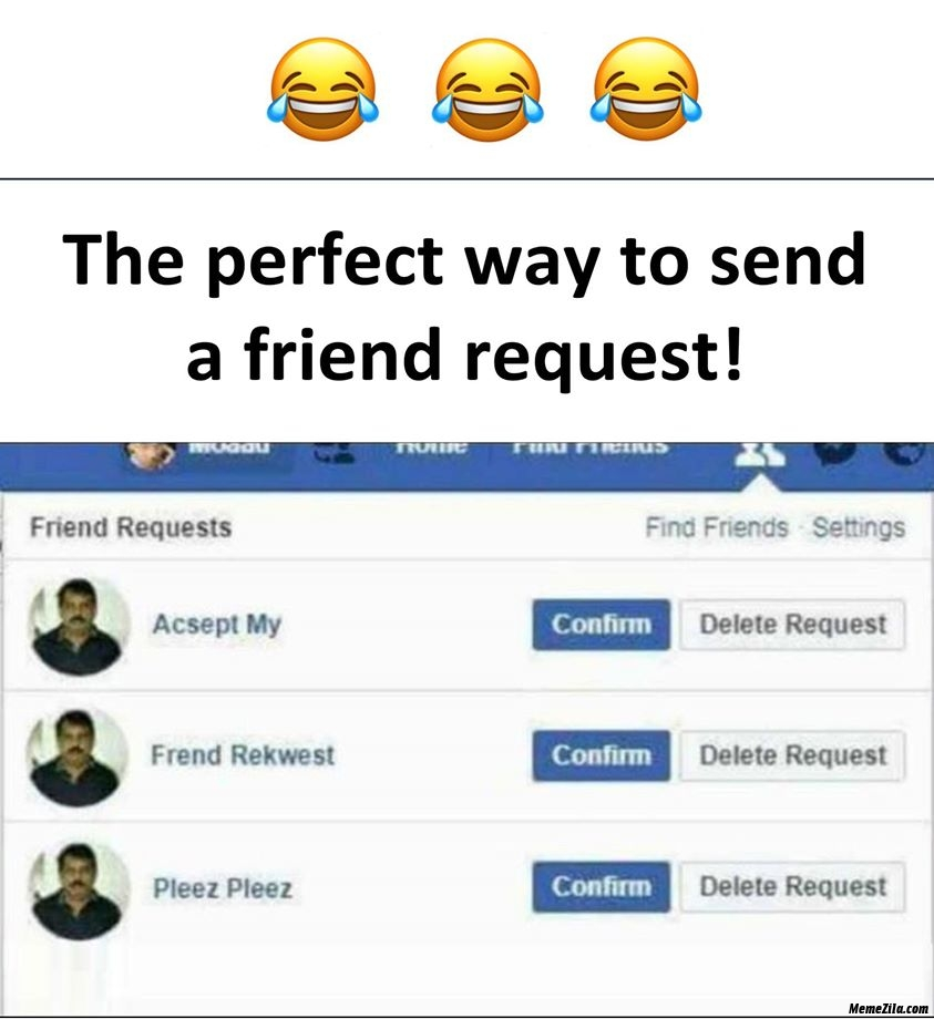 The perfect way to a send friend request meme
