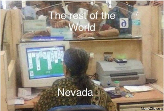 The rest of the world Meanwhile Nevada meme
