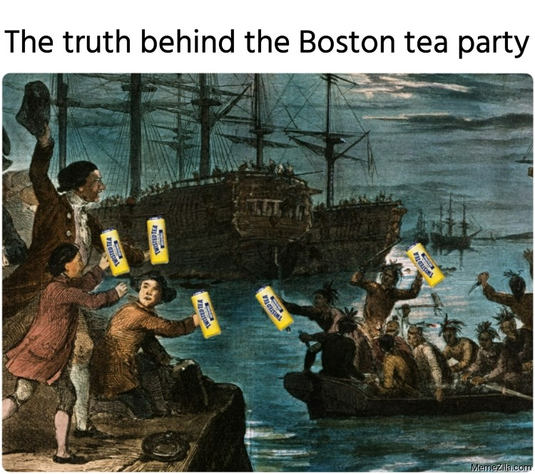 The truth behind the Boston tea party Twisted tea meme