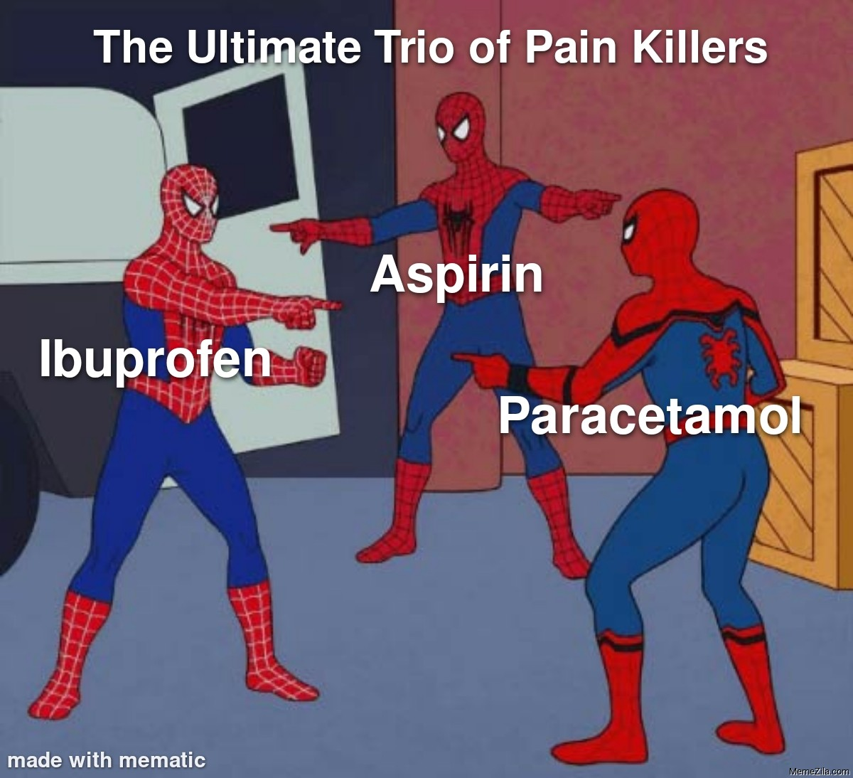 The ultimate trio of pain killers Ibuprofen Aspirin Paracetamol meme