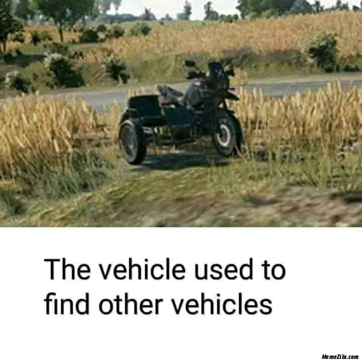 The vehicle used to find other vehicles meme