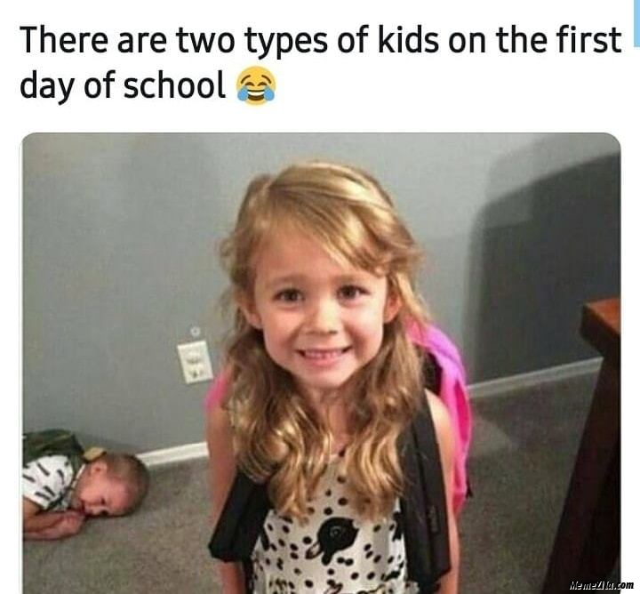 There are two types of kids on the first day of school meme