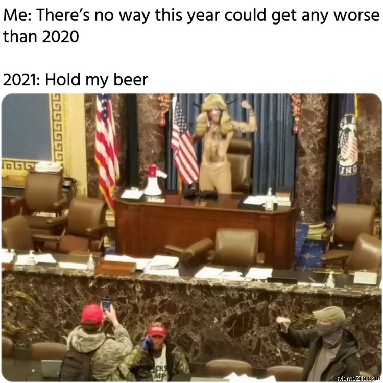 Theres no way this year could get any worse than 2020 2021 hold my beer meme