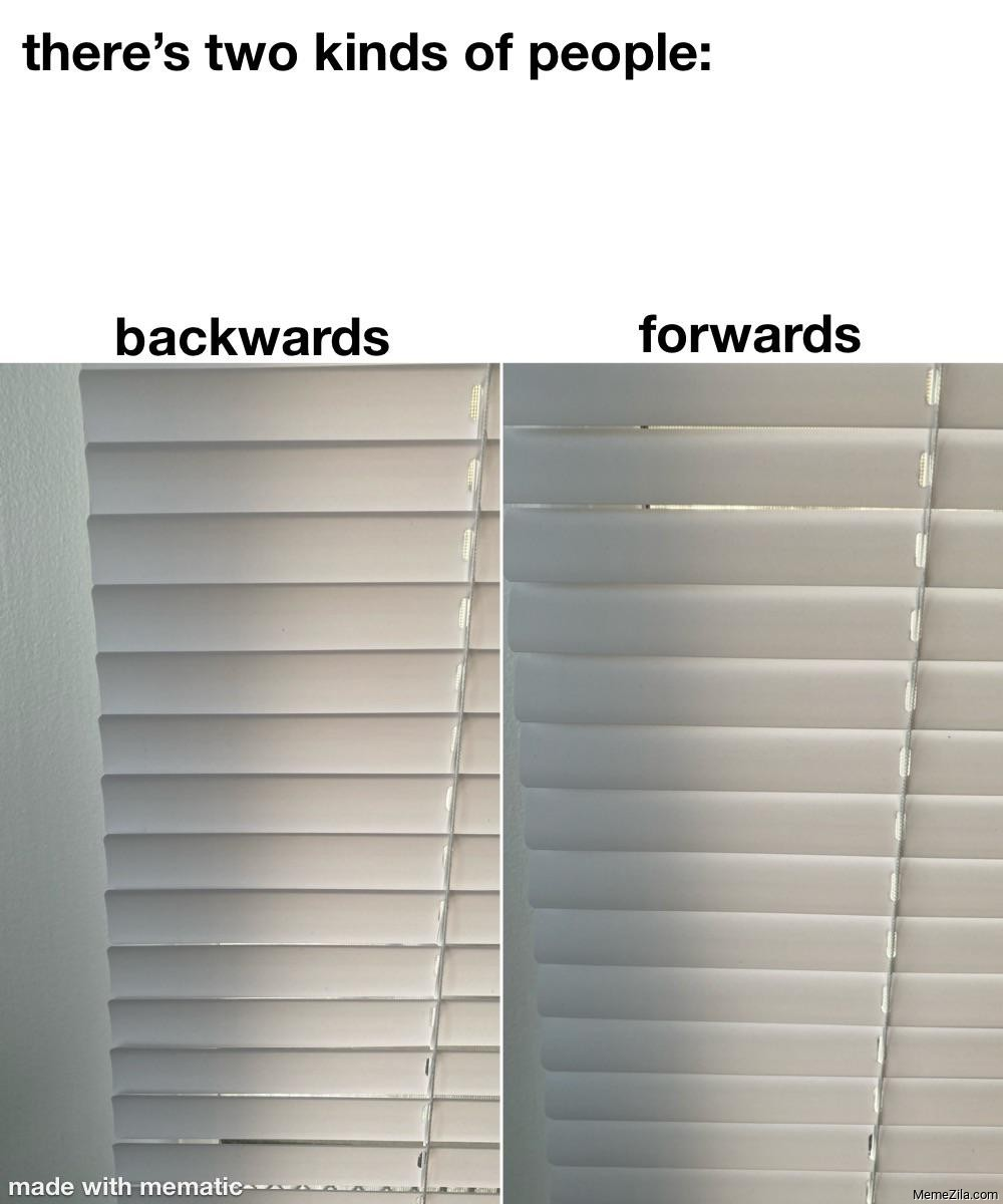 There's two kinds of people Backwards Forwards meme