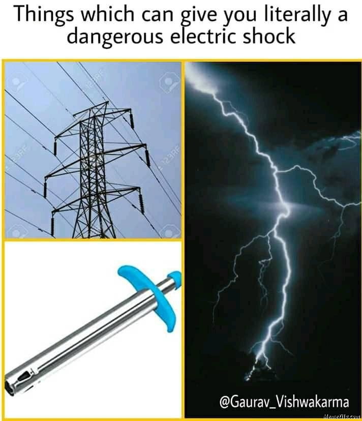 Things which can give you literary dangerous electric shock meme