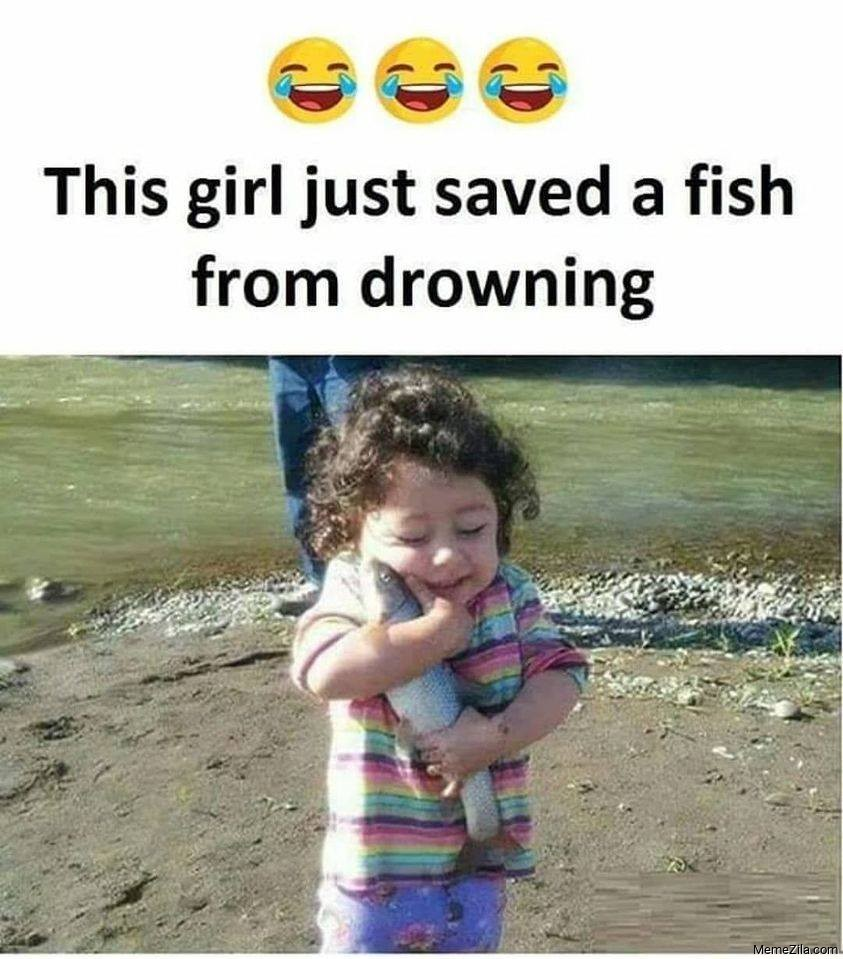 This girl just saved a fish from drowning meme