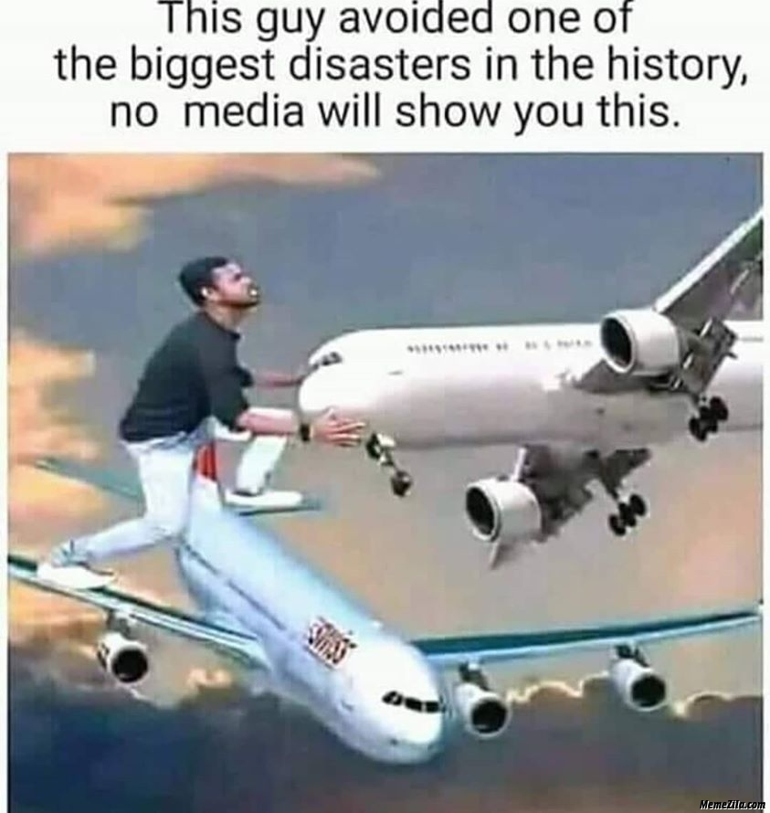 This guy avoided one of the biggest disaster in the history meme
