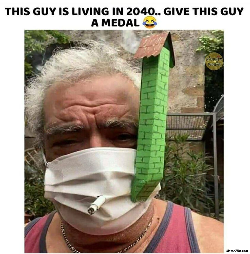 This guy is living in 2040 Give this guy a medal Cigarette mask with chimney meme meme