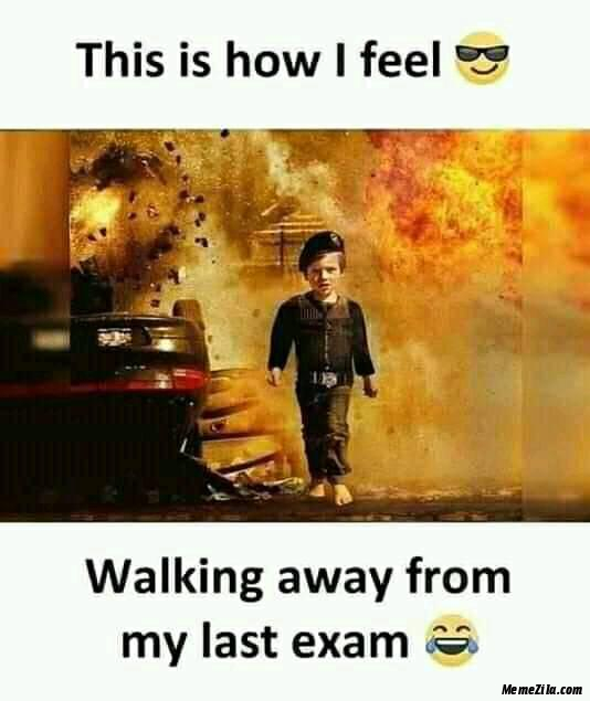 This is how I feel walking away from my last exam meme
