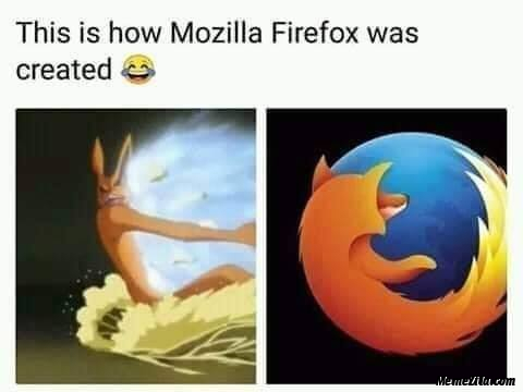 This is how Mozilla firefox was created meme