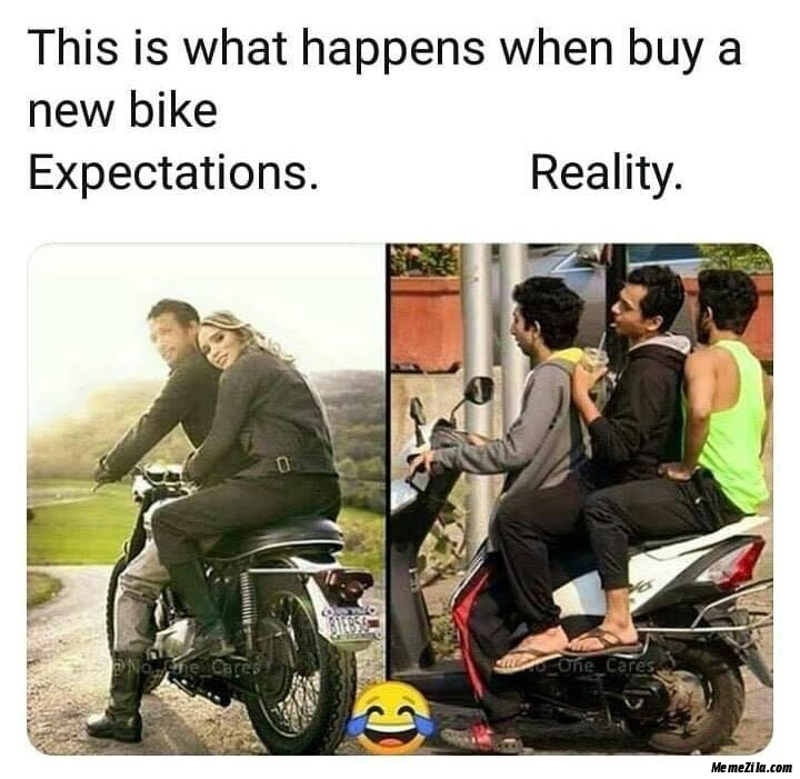 This is what happens when buy a new bike Expectations vs reality meme