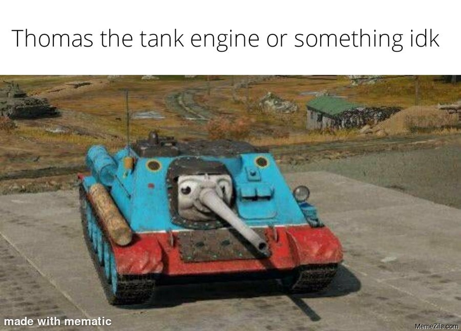Thomas the tank engine or something idk meme