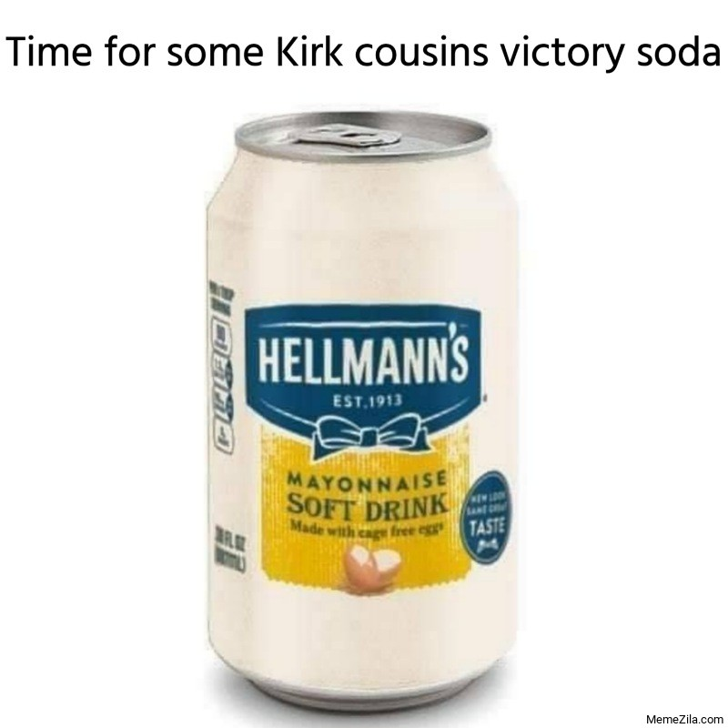 Time for some Kirk cousins victory soda meme