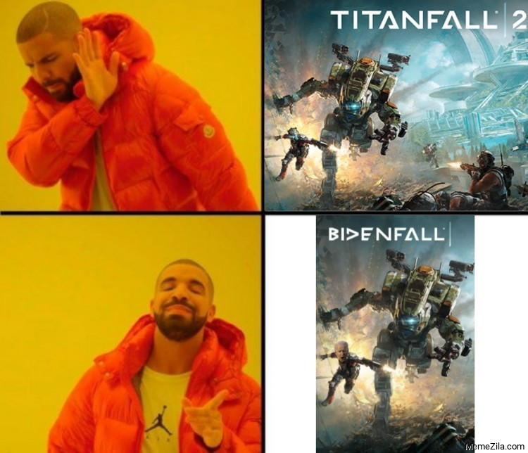 Titanfall 2 vs Bidenfall Drake meme