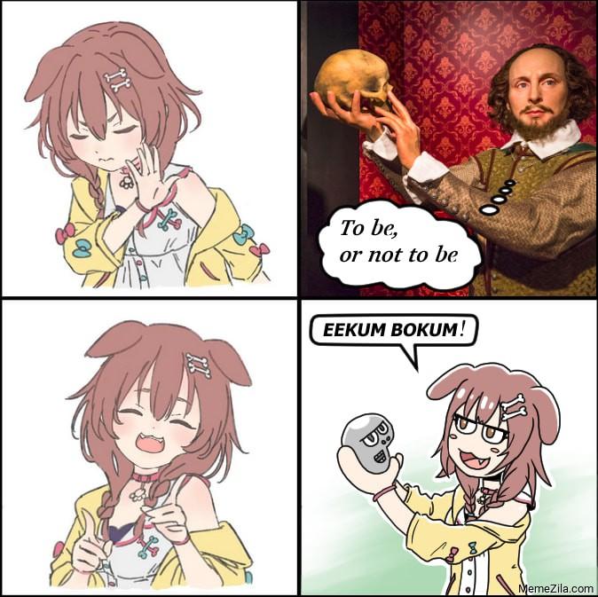 To be or not to be Eekum bokum Korone drake meme