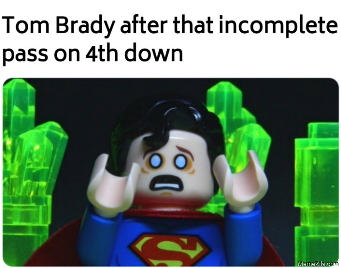 Tom Brady after that incomplete pass on 4th down meme
